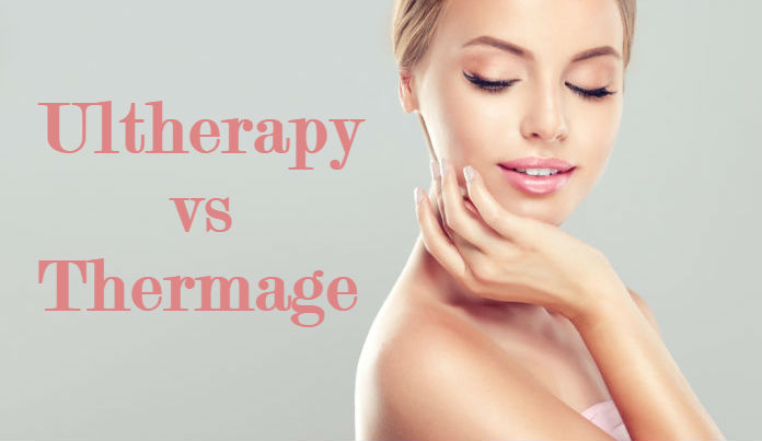Ultherapy vs Thermage: Your Guide on Picking the Right Treatment